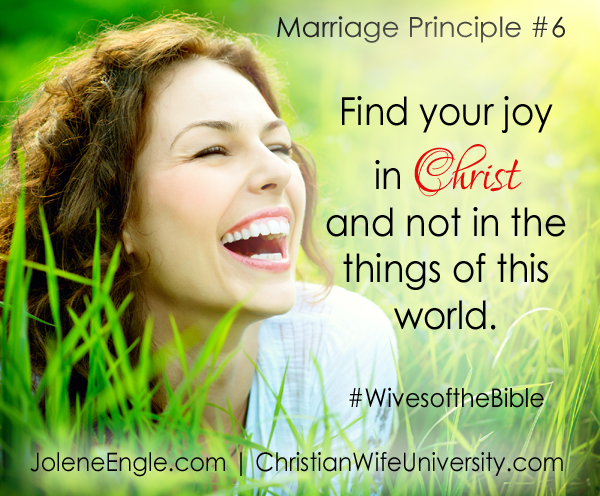 Marriage Principle #6 from the Wives of the Bible by Jolene Engle