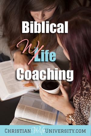 Biblical Wife Coaching- Christian Wife University