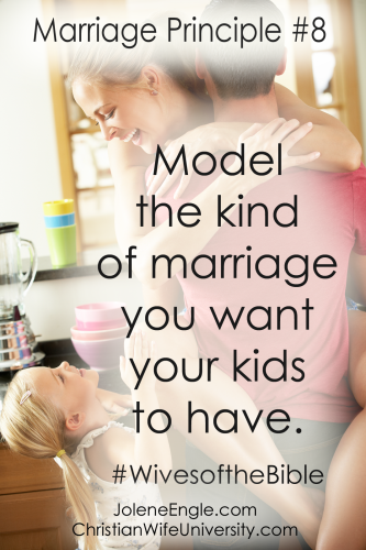 Marriage Principle #8 from the Wives of the Bible by Jolene Engle