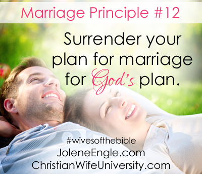 Marriage Principle #12 from the Wives of the Bible by Jolene Engle