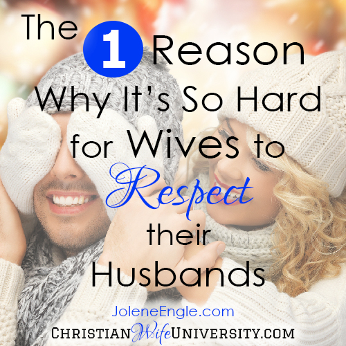 The One Reason Why It's So Hard for Wives to Respect their Husbands