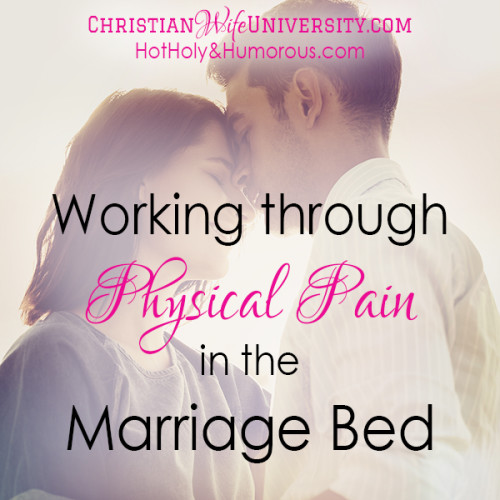 Working Through Physical Pain in the Marriage Bed