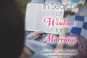 In Search of Wisdom for Marriage