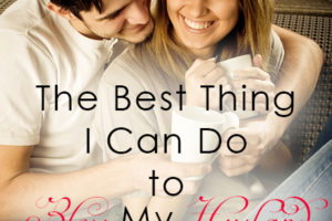 The Best Thing I Can Do To Bless My Husband