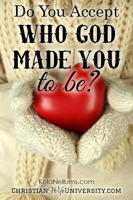 Do You Accept Who God Made You to Be?