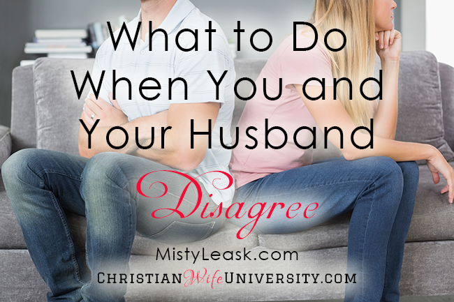 What to Do When You and Your Husband Disagree