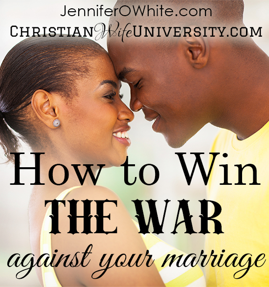 How to Win the War Against Your Marriage