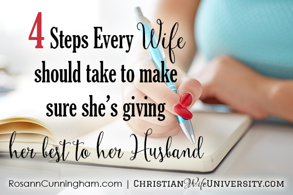 4 Steps Every Wife Should Take to Make Sure She's Giving Her Best to Her Husband