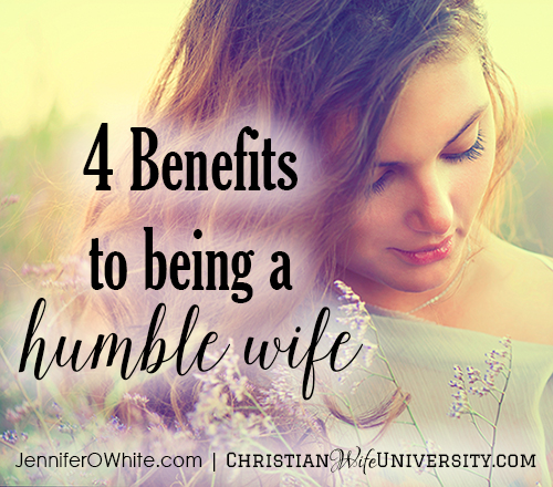 4 Benefits to Being a Humble Wife