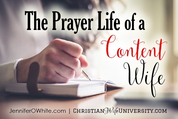 The Prayer Life of a Content Wife