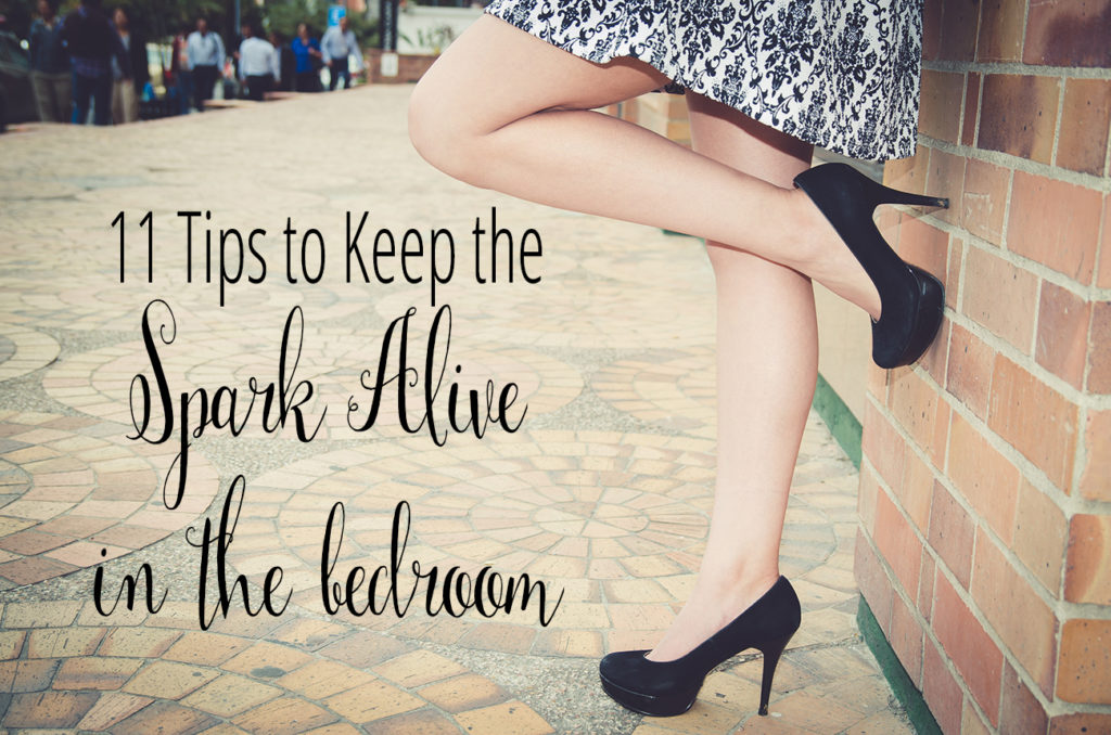 11 Tips to Keep the Spark Alive in the Bedroom